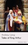 Lang Andrew - Tales of King Arthur [eKönyv: epub,  mobi]