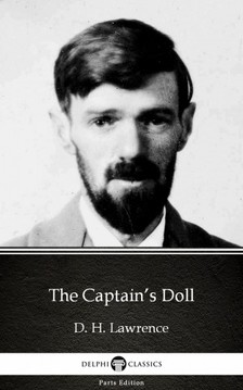 Delphi Classics D. H. Lawrence, - The Captain's Doll by D. H. Lawrence (Illustrated) [eKönyv: epub, mobi]