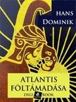 Dominik, Hans - Atlantis föltámadása [eKönyv: epub, mobi]<!--span style='font-size:10px;'>(G)</span-->