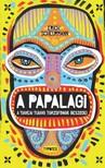 Erich Scheurmann - A Papalagi - A tiaveai Tuiavii törzsfőnök beszédei [eKönyv: pdf,  epub,  mobi]