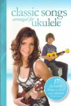 - CLASSIC SONGS ARRANGED FOR UKULELE