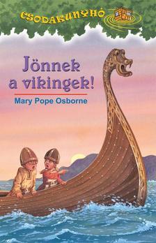 Mary Pope Osborne - Jönnek a vikingek