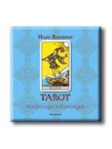 Hajo Banzhaf - TAROT - MINDENNAPI BÖLCSESSÉGEK