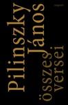 Pilinszky János - Pilinszky János összes versei [eKönyv: epub, mobi]<!--span style='font-size:10px;'>(G)</span-->