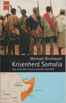 Birnbaum, Michael - Krisenherd Somalia [antikvár]