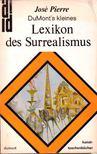 Pierre, José - Lexikon des Surrealismus [antikvár]