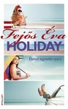Fejős Éva - Holiday - Életed legszebb nyara [eKönyv: epub, mobi]
