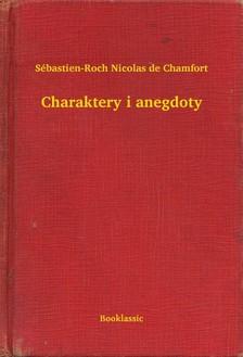 Chamfort Sébastien-Roch Nicolas de - Charaktery i anegdoty [eKönyv: epub, mobi]