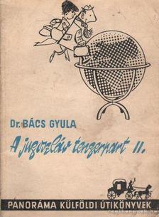 BÁCS GYULA - A jugoszláv tengerpart II. [antikvár]
