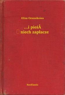 Orzeszkowa Eliza - ...i pie¶ñ niech zap³acze [eKönyv: epub, mobi]
