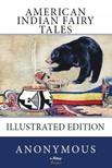 W. T. Larned, John Rae, Anonymus - American Indian Fairy Tales [eKönyv: epub,  mobi]