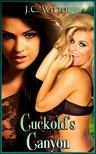 Moira Nelligar J.C. Wittol, - Cuckold's Canyon - Book 7 of The One Less Traveled [eKönyv: epub,  mobi]