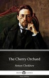 Delphi Classics Anton Chekhov, - The Cherry Orchard by Anton Chekhov (Illustrated) [eKönyv: epub,  mobi]