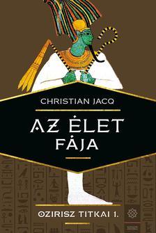 Christian JACQ - Ozirisz titkai 1. - Az élet fája
