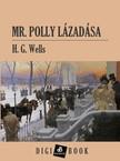 H. G. Wells - Mr. Polly lázadása [eKönyv: epub,  mobi]