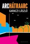 Garaczi László - Arc és hátraarc [eKönyv: pdf, epub, mobi]<!--span style='font-size:10px;'>(G)</span-->