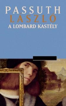 PASSUTH LÁSZLÓ - A lombard kastély [eKönyv: epub, mobi]