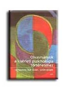 Pléh Csaba - Győri Miklós (szerk.) - OLVASMÁNYOK A KISÉRLETI PSZICHOLÓGIA TÖRTÉNETÉHEZ