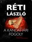 RÉTI LÁSZLÓ - A kandahári fogoly [eKönyv: epub, mobi]