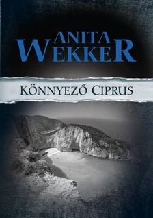 Anita Wekker - Könnyező Ciprus [eKönyv: epub, mobi]