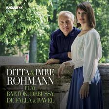 - Ditta & Imre Rohmann play Bartók, Debussy, De Falla & Ravel - CD
