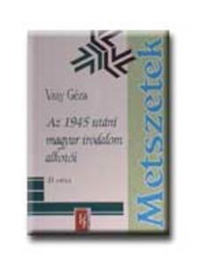 Vasy Géza - AZ 1945 UTÁNI MAGYAR IRODALOM ALKOTÓI II.RÉSZ