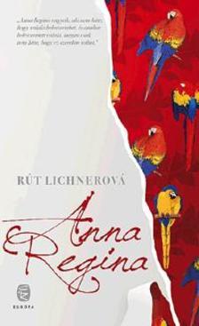 Rút LICHNEROVÁ - Anna Regina