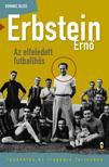 Bliss, Dominic - Erbstein Ernő, az elfeledett futballhős Tündöklés és tragédia Torinóban<!--span style='font-size:10px;'>(G)</span-->