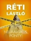 RÉTI LÁSZLÓ - Neuralgikus ponty [eKönyv: epub, mobi]
