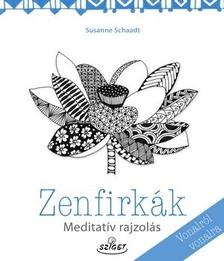 SCHAADT, SUSANNE - Zenfirkák - Meditatív rajzolás