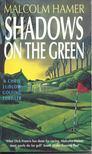 HAMER, MALCOLM - Shadows on the Green [antikvár]