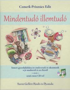 Czmerk-Prisztács Edit - Mindentudó illemtudó - Ismert gyerekdalokra írt énekversek és okosmesék a jó modorról és az életről