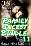 LaCroix Samantha - Family Incest Bundle #11 - 38 Taboo Incest Stories [eKönyv: epub,  mobi]