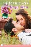 Jessica Hart Pepper Adams, Grace Green, - A természet lágy ölén - 3 történet 1 kötetben - Szerelem zöldben,  Erdő mellett,  Jóvátétel [eKönyv: epub,  mobi]