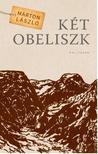 Márton László - Két obeliszk - ÜKH 2018<!--span style='font-size:10px;'>(G)</span-->