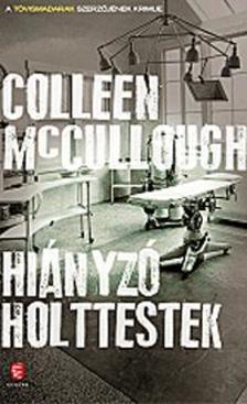 Colleen McCULLOUGH - A hiányzó holttestek