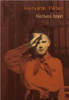 Horváth Péter - KEDVES ISTEN