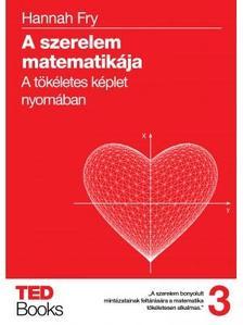 Fry, Hannah - A szerelem matematikája
