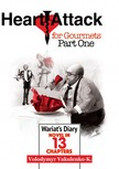 Volodymyr Vakulenko-K., Denzil Darel, Yuriy Sergeyev, Vanessa Darel - Heart Attack for Gourmets: Wariat's Diary (Diary of a Cranky Man) [eKönyv: epub,  mobi]