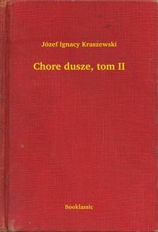 Kraszewski Józef Ignacy - Chore dusze, tom II [eKönyv: epub, mobi]
