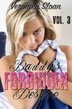 Sloan Veronica - Daddy's Forbidden Desire - Volume 3 [eKönyv: epub, mobi]