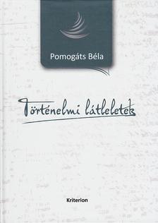 Pomogáts Béla - Történelmi látleletek