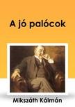 MIKSZÁTH KÁLMÁN - A jó palócok [eKönyv: epub, mobi]<!--span style='font-size:10px;'>(G)</span-->
