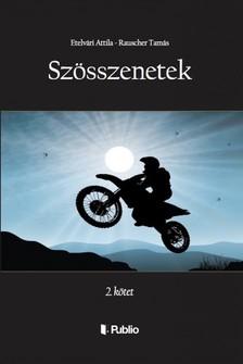 Rauscher Tamás Etelvári Attila - - SZÖSSZENETEK - 2. kötet [eKönyv: epub, mobi]