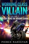Nahigyan Pierce - Freddy Runs The Voodoo Down - Book 2 of Working Class Villain [eKönyv: epub, mobi]