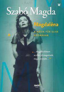 SZABÓ MAGDA - Magdaléna - A másik Für Elise nyomában