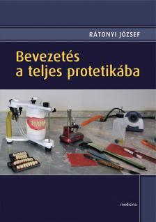 Rátonyi József - Bevezetés a teljes protetikába