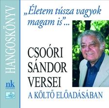 Csoóri Sándor - ÉLETEM TÚSZA VAGYOK MAGAM IS...- HANGOSKÖNYV