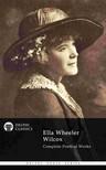 Wilcox Ella Wheeler - Complete Poetical Works of Ella Wheeler Wilcox (Delphi Classics) [eKönyv: epub,  mobi]