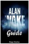 Ceylan Simge - Alan Wake Guide [eKönyv: epub,  mobi]